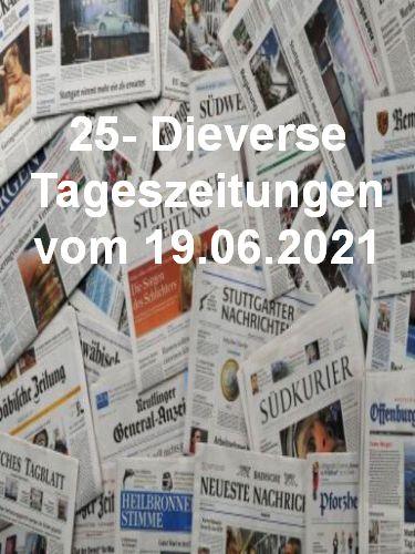Cover: 25- Diverse Tageszeitungen vom 19  Juni 2021