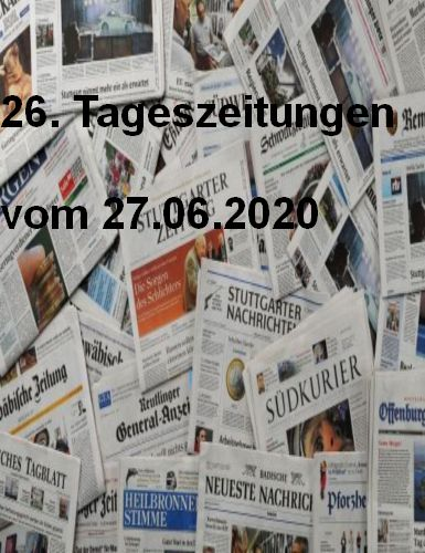 26-Diverse Tageszeitungen vom 27  Juni 2020