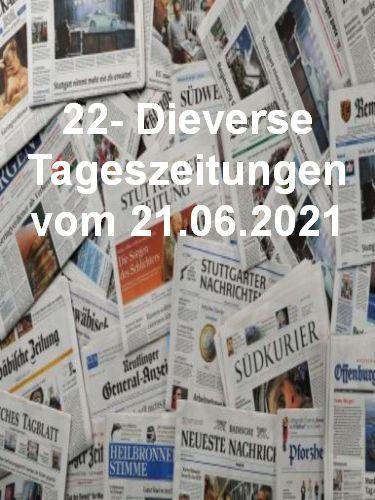 Cover: 22- Diverse Tageszeitungen vom 21  Juni 2021