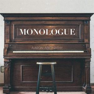 Aaron Abernathy - Monologue (2016)