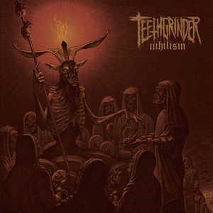 Teethgrinder - Nihilism (2016)
