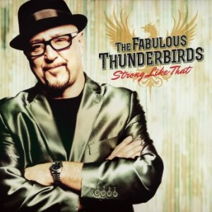 The Fabulous Thunderbirds – Strong Like That (2016) Album (MP3 320 Kbps)