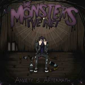 The Monsters I've Met – Anxiety & Aftermath [EP] (2016) Album (MP3 320 Kbps)