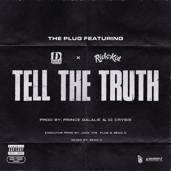 The Plug - Tell the Truth feat. D-Block Europe & Rich the Kid