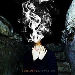 Thieves - No Motive (2016)