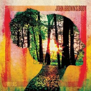 John Brown's Body - Fireflies (2016)