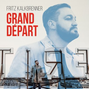 Fritz Kalkbrenner - Grand Depart (2016)