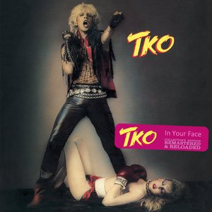 TKO - In Your Face (Remastered & Reloaded) (2016) (Collector's Edition)