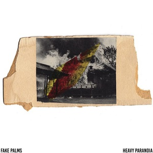 Fake Palms - Heavy Paranoia [EP] (2016)