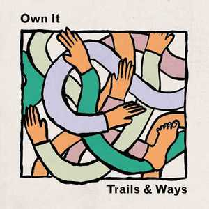 Trails and Ways - Own It (2016)