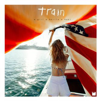 Train - A Girl a Bottle a Boat (2017) Download