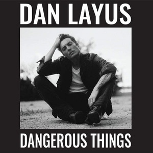 Dan Layus - Dangerous Things (2016)