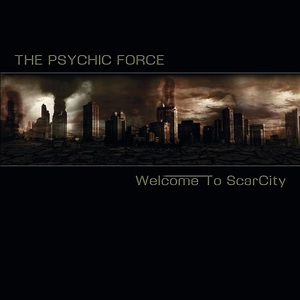 The Psychic Force – Welcome to ScarCity (2CD Limited Edition) (2017) (MP3 320 Kbps)