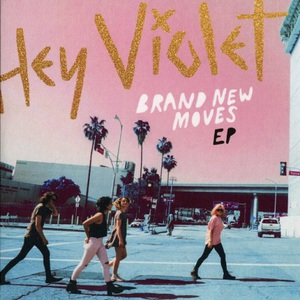 Hey Violet - Brand New Moves (EP) (2016)