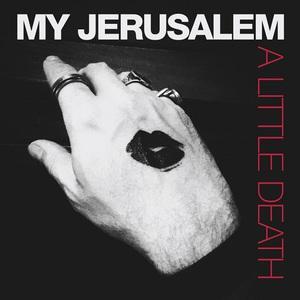 My Jerusalem – A Little Death (2016)