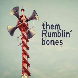 Them Rumblin' Bones - Them Rumblin' Bones (2016)