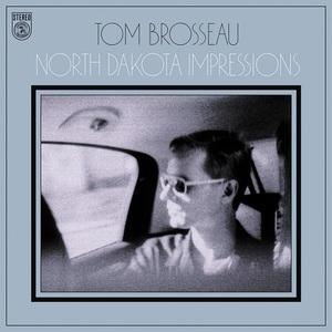 Tom Brosseau - North Dakota Impressions (2016)