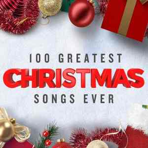 FLAC - 100 Greatest Christmas Songs Ever (Top Xmas Pop Hits) [2019]