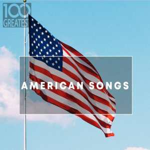 FLAC - 100 Greatest American Songs - The Greatest tracks from the USA [2019]