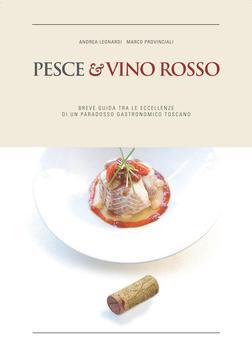 Andrea Leonardi, Marco Provinciali - Pesce & vino rosso (2012)