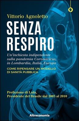 Vittorio Agnoletto - Senza respiro. Un'inchiesta indipendente sulla pandemia Coronavirus (2020)