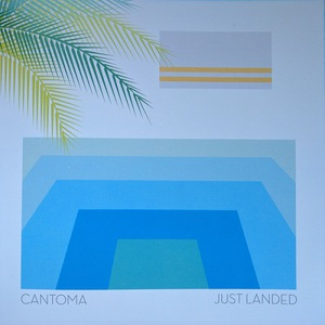 Cantoma – Just Landed (2016)