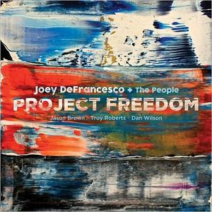 Joey DeFrancesco + The People – Project Freedom (2017)