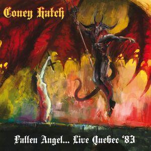 Coney Hatch - Fallen Angel… Live Quebec '83 (2016)