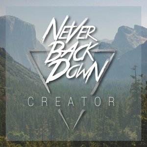 Never Back Down - Creator (EP) (2016)