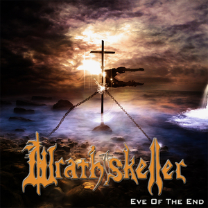 Wrathskeller - Eve Of The End (Compilation) (2016)