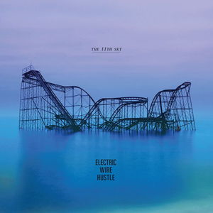 Electric Wire Hustle - The 11th Sky (2016)