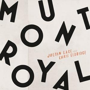 Julian Lage and Chris Eldridge - Mount Royal (2017)