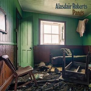 Alasdair Roberts - Pangs (2017)