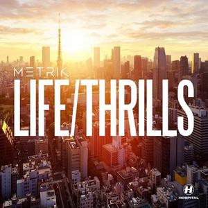 Metrik - Life/Thrills (2016)