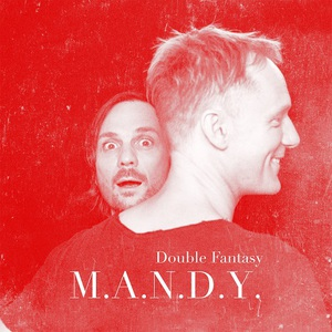 M.A.N.D.Y. - Double Fantasy (2016)