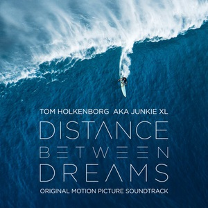 Tom Holkenborg (a.k.a. Junkie XL) – Distance Between Dreams (OST) (2016) Album
