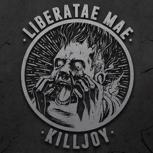 Liberatae Mae - Killjoy (EP) (2016)