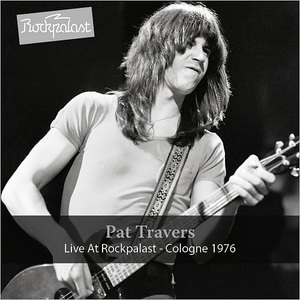 Pat Travers – Live At Rockpalast: Cologne 1976 (2017)