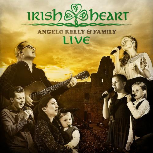Angelo Kelly & Family - Irish Heart (Live) (2018)