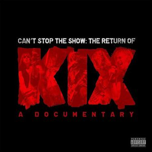 Kix - Can't Stop The Show: The Return Of Kix (2016)