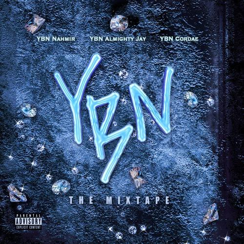 YBN Almighty Jay, YBN Cordae & YBN Nahmir - YBN: The Mixtape (2018)