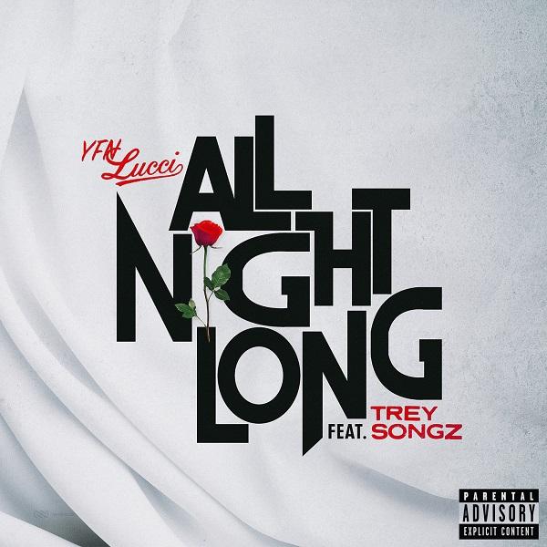 YFN Lucci - All Night Long feat. Trey Songz