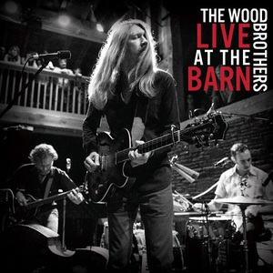 The Wood Brothers – Live at the Barn (2017) (MP3 320 Kbps)