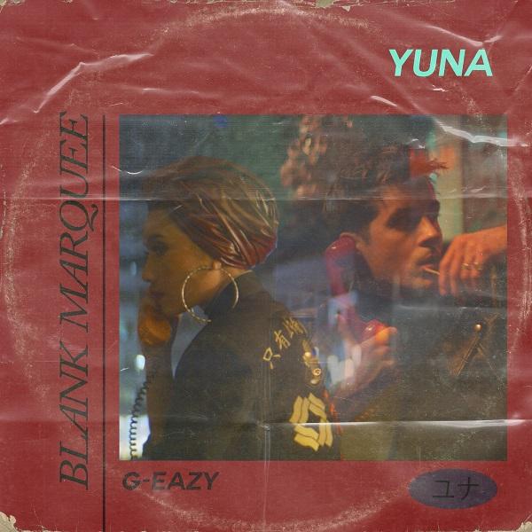 Yuna - Blank Marquee feat. G-Eazy