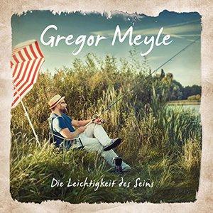 Gregor Meyle - Die Leichtigkeit des Seins (2016)