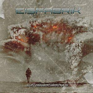 Eisfabrik - Achtzehnhundertunderfroren (2016)