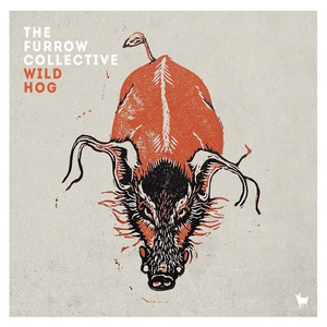 The Furrow Collective - Wild Hog (2016)