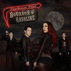 Doghouse Rose – Bourbon & Gasoline (2016)