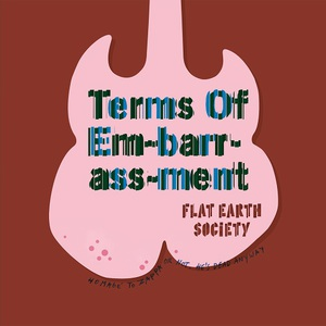 Flat Earth Society - Terms Of Embarrassment (2016)
